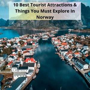 Things to Explore In Norway
